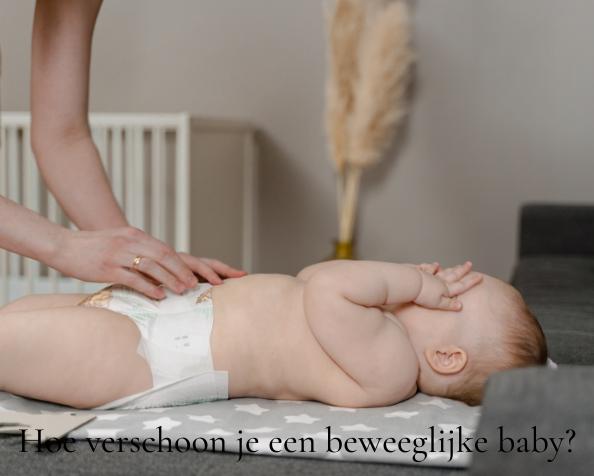 Hoe verschoon je een beweeglijke baby
